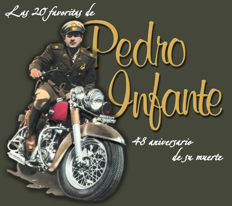 LAS 20 FAVORITAS DE PEDRO INFANTE:48 BY INFANTE,PEDRO JR. (CD)